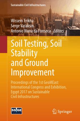 Soil Testing, Soil Stability and Ground Improvement by Wissem Frikha, Serge Varaksin and Antonio Viana da Fonseca