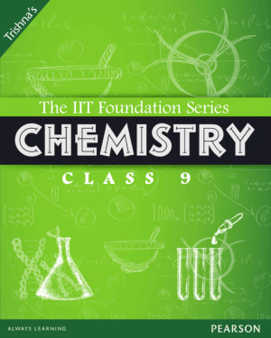 The IIT Foundation Series Chemistry Second Edition Class 9 by Trishna Knowledge Systems