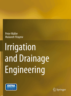 Irrigation and Drainage Engineering By Peter Waller and Muluneh Yitayew