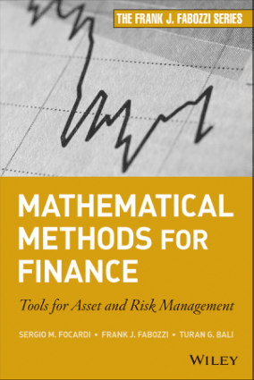 Mathematical Methods for Finance Tools for Asset and Risk Management by Sergio M. Focardi, Frank J. Fabozzi and Turan G. Bali