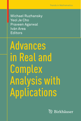 Advances in Real and Complex Analysis with Applications by Michael Ruzhansky, Yeol Je Cho, Praveen Agarwal and Ivan Area