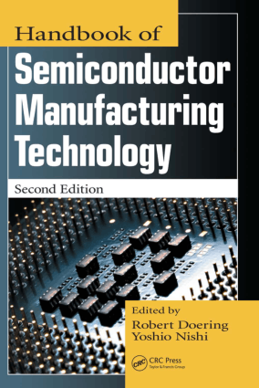 Handbook of Semiconductor Manufacturing Technology 2nd Edition by Yoshio Nishi and Robert Doering