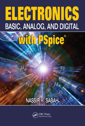 Electronics Basic, Analog, and Digital with PSpice by Nassir H. Sabah
