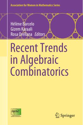 Recent Trends in Algebraic Combinatorics by Helene Barcelo, Gizem Karaali and Rosa Orellana