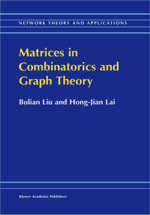Matrices in Combinatorics and Graph Theory By Bolian Liu and Hong Jian Lai
