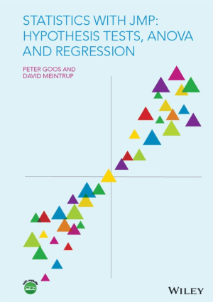 Statistics with JMP Hypothesis Tests, Anova and Regression by Peter Goos and David Meintrup