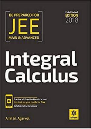 Integral Calculus IIT JEE Main Advanced Fully Revised Edition for IITJEE Arihant Meerut by Amit M Agarwal