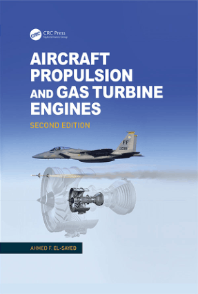 Aircraft Propulsion and Gas Turbine Engines Second Edition by Ahmed F. El-Sayed