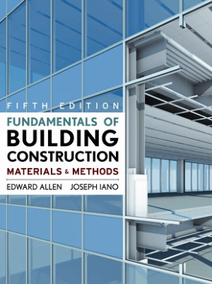 Fundamentals of Building Construction Materials and Methods Fifth Edition by Edward Allen and Joseph Iano