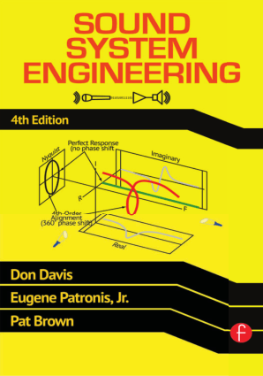 Sound System Engineering Fourth Edition by Don Davis, Eugene Patronis and Pat Brown