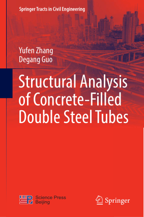 Structural Analysis of Concrete Filled Double Steel Tubes by Yufen Zhang and Degang Guo