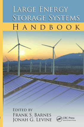 Large Energy Storage Systems Handbook Edited by Frank S. Barnes and Jonah G. Levine