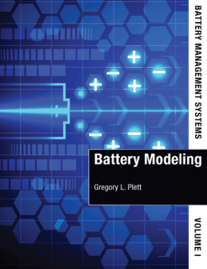 Battery Management Systems Volume 1 Battery Modeling Edited by Gregory L. Plett