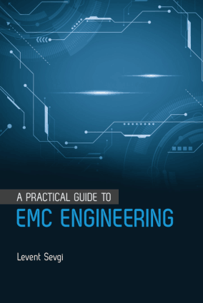 A Practical Guide to EMC Engineering Edited by Levent Sevgi