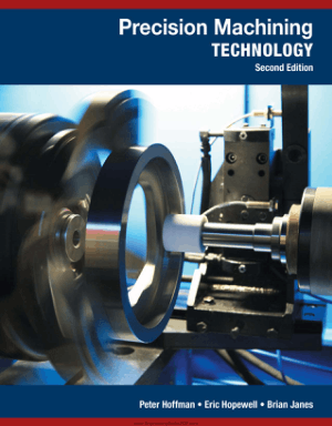 Precision Machining Technology Second Edition by Peter J. Hoffman and Eric S. Hopewell and Brian Janes