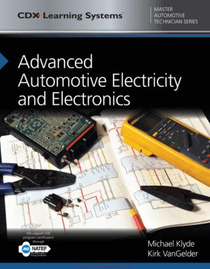 Advanced Automotive Electricity and Electronics by Michael Klyde and Kirk VanGelder