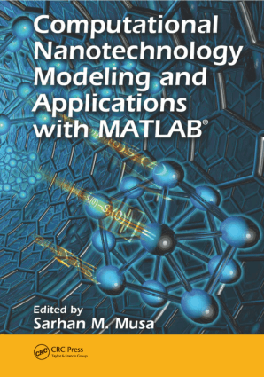 Computational Nanotechnology Modeling and Applications with MATLAB by Sarhan M. Musa