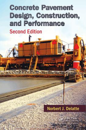 Concrete Pavement Design, Construction and Performance Second Edition by Norbert J. Delatte