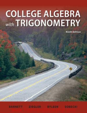 College Algebra with Trigonometry 9th Edition By Barnett and Ziegler