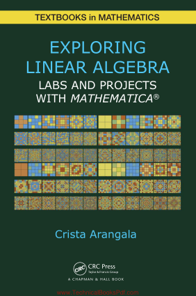 Exploring Linear Algebra Labs and Projects with Mathematica By Crista Arangala