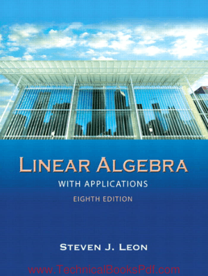 Linear Algebra With Applications by Steven J. Leon 8th Edition