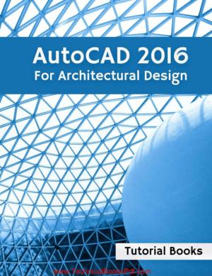 AutoCAD 2016 For Architectural Design – Tutorial Books