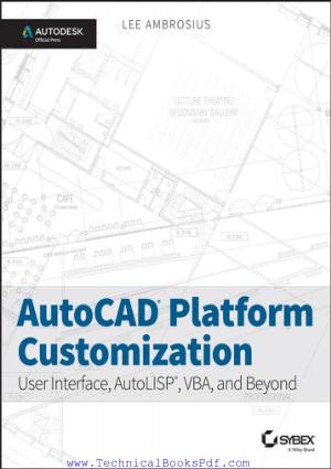 Autocad Platform Customization User Interface, Autolisp, Vba, And Beyond