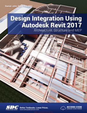 Design Integration Using AutoDesk Revit 2017 Architecture Structure and MEP