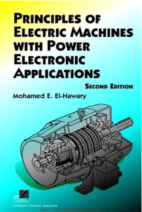 Principles of Electric Machines with Power Electronic Applications Second Edition By Mohamed E El Hawary