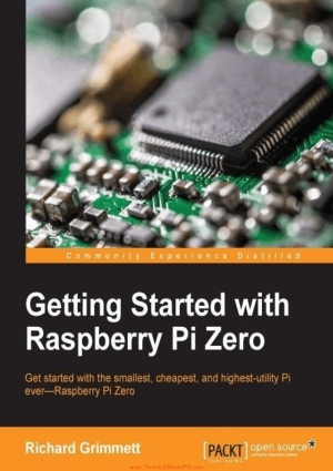Getting Started with Raspberry Pi Zero By Richard Grimmett