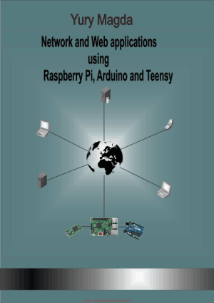 Network And Web Applications Using Raspberry Pi, Arduino And Teensy By Yury Magda