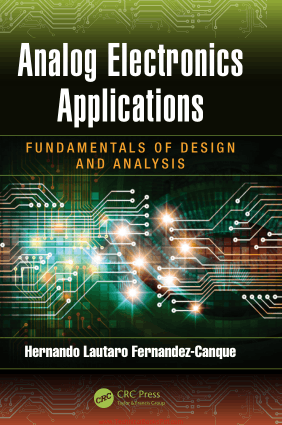 Analog Electronics Applications Fundamentals of Design and Analysis By Hernando Lautaro Fernandez Canque