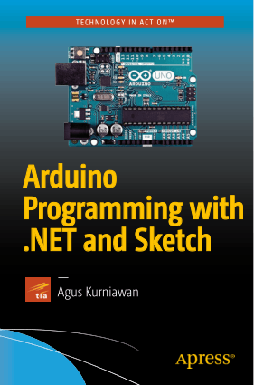 Arduino Programming with .NET and Sketch By Agus Kurniawan