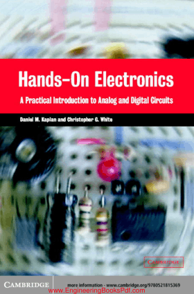 Hands On Electronics A Practical Introduction to Analog and Digital Circuits By Daniel M Kaplan and Christopher G White