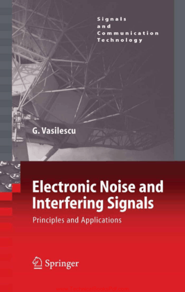 Electronic Noise and Interfering Signals Principles and Applications