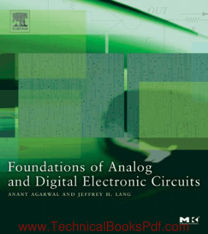 Foundations Of Analog And Digital Electronic Circuits by Anant Agarwal And Jeffrey Lang