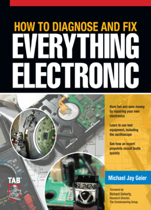 How to Diagnose and Fix Everything Electronic By Michael Jay Geier