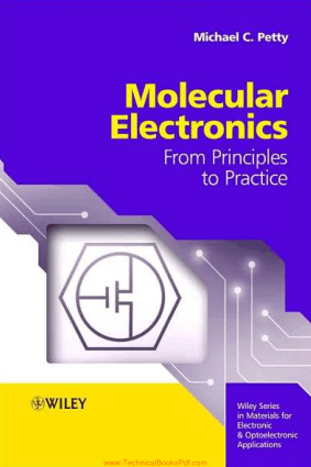 Molecular Electronics From Principles to Practice by Michael C. Petty