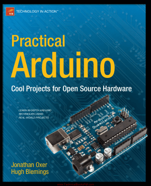 Practical Arduino Cool Projects for Open Source Hardware