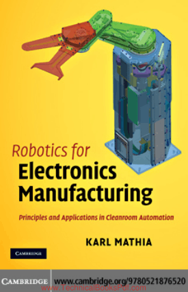 Robotics for Electronics Manufacturing Principles and Applications in Cleanroom Automation by KARL MATHIA