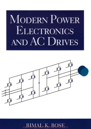Modern Power Electronics and AC drives By Bimal K Bose