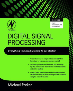 Digital Signal Processing Everything you need to know to get started By Michael Parker