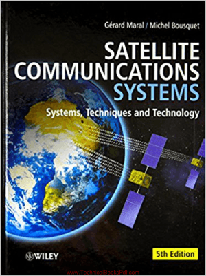 Satellite Communications Systems Systems Techniques and Technology By Gerard Maral and Michel Bousquet and Zhili Sun