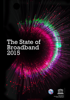 The State Of Broadband 2015 Broadband As A Foundation For Sustainable Development
