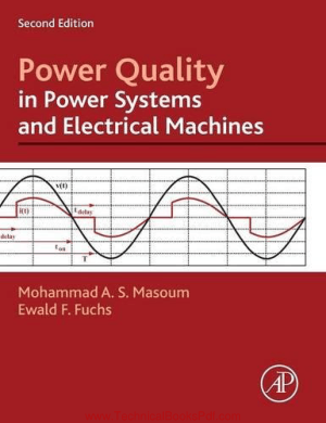 Power Quality in Power Systems and Electrical Machines By Ewald Fuchs and Mohammad A S Masoum