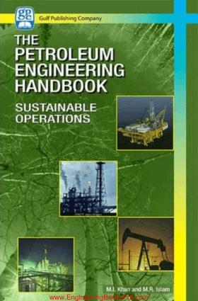 The Petroleum Engineering Handbook Sustainable Operations By M Ibrahim Khan and M Rafiqul Islam