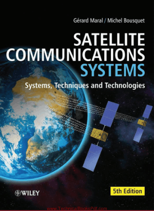 Satellite Communications Systems Systems Techniques and Technologies By Gerard Maral and Michel Bousquet