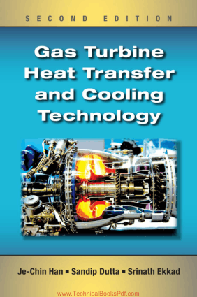 Gas Turbine Heat Transfer and Cooling Technology Second Edition By JeChin Han Sandip Dutta and Srinath Ekkad