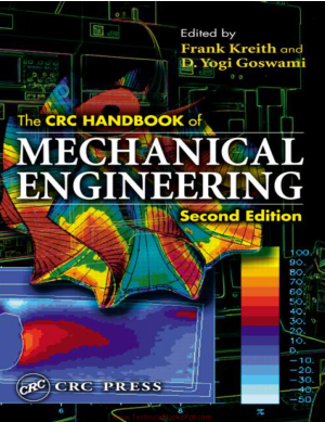 The CRC Handbook of Mechanical Engineering Second Edition By Frank Kreith