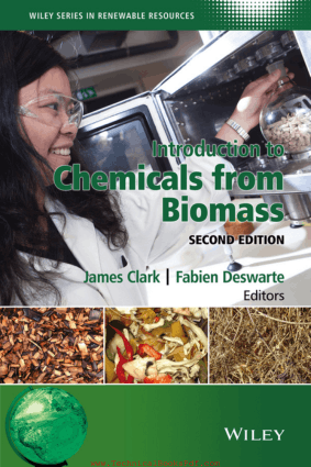 Introduction to Chemicals from Biomass Second Edition by James Clark